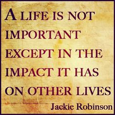 Jackie Robinson Quotes A Life Is Not Important Jackie robinson quotes ...