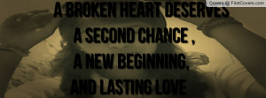 ... Heart Deserves A Second Chance, A New Beginning, And Lasting Love 3
