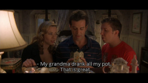 Top amazing picture quotes from movie Grandma's Boy
