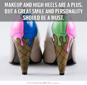Makeup and high heels are a plus, but a great smile and personality ...