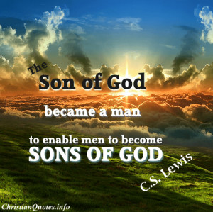 Lewis Christian Quote - Sons of God