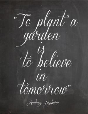 Audrey Hepburn Gardening Quote