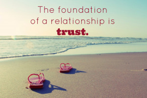 Building Trust In A Relationship Quotes Foundations in relationship:
