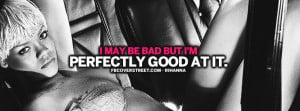 May Be Bad Rihanna Quote Facebook Cover