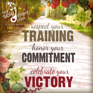 Reapect Your Training Honor Your Commitment, Celebrate Your Victory