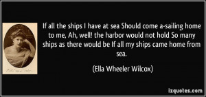 quote-if-all-the-ships-i-have-at-sea-should-come-a-sailing-home-to-me ...