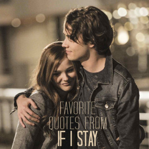 Favorite Quotes From the If I Stay Movie