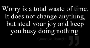 Quote / Worry, a waste of time