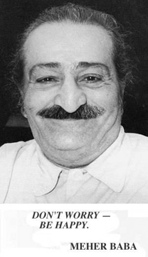 Meher Baba - Don't Worry Be Happy