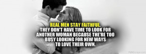 Real_Men_Stay_Faithful_Quotes_69.png