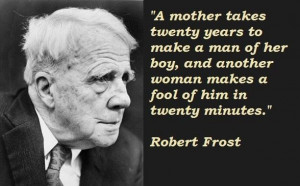 Robert frost famous quotes 3
