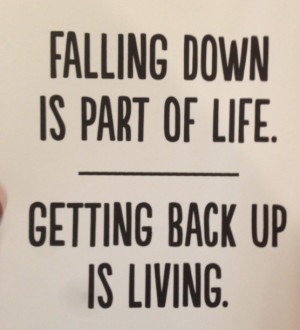 Falling And Getting Back Up Quotes An insightful quote from