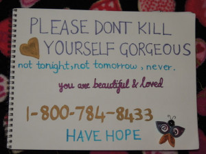 Please Don't Kill Yourself Gorgeous