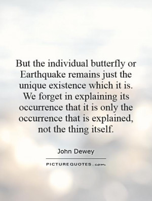 But the individual butterfly or Earthquake remains just the unique ...