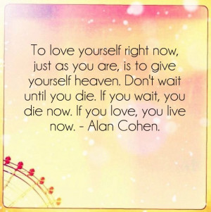 Live for Now Quote...self love