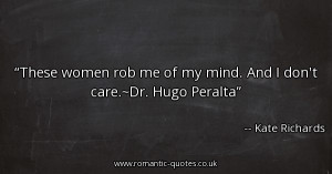 these-women-rob-me-of-my-mind-and-i-dont-caredr-hugo-peralta_600x315 ...
