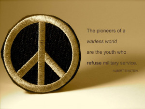 The pioneers of a warless world are the youth who refuse military ...