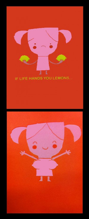 This made me laugh too hard not to re-pin! When life gives you lemons ...