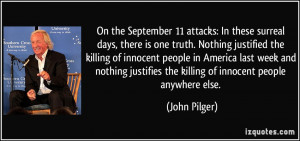 days, there is one truth. Nothing justified the killing of innocent ...