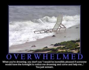 "Don't make ""overwhelm"" into a noun."