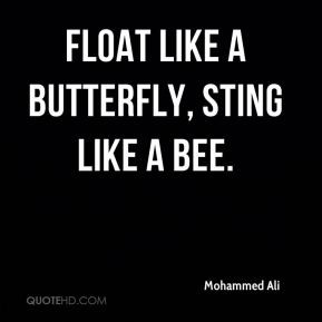 Float Like A Butterfly Sting Bee Quote