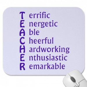 "teacher is a person who never says anything once."" Howard Nemerov ..."