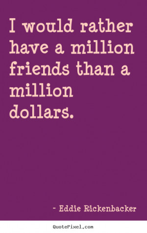 rickenbacker more friendship quotes motivational quotes success quotes ...