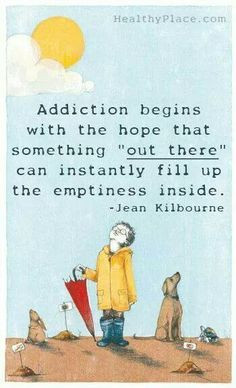 Addiction. More