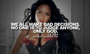 Rapper lil kim quotes and sayings judge people