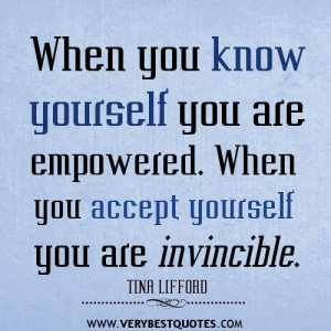 ... you are empowered. when you accept yourself you are invincible quotes