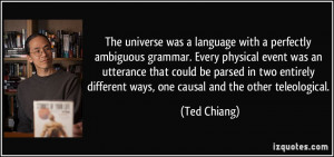 The universe was a language with a perfectly ambiguous grammar. Every ...