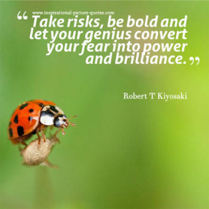Take Risks, Be Bold