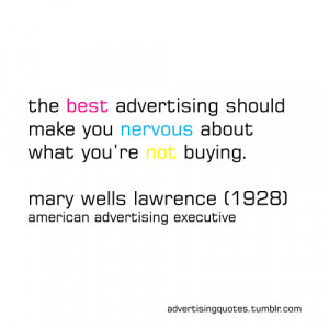 ... Make You Nervous About What You're Not Buying - Advertising Quote
