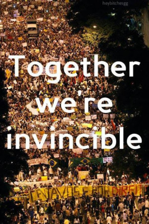 Together we are invincible