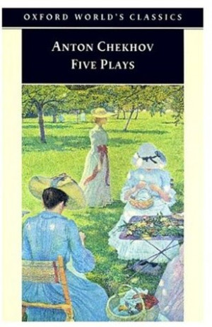 Five Plays: Ivanov / The Seagull / Uncle Vanya / The Three Sisters ...