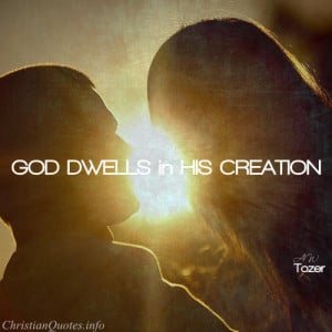 ... tozer quote god dwells in his creation a w tozer quote images