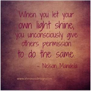 Let Your Light Shine   Nelson Mandela