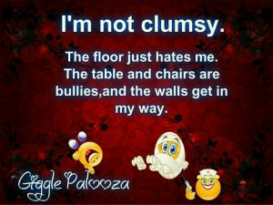 not clumsy!