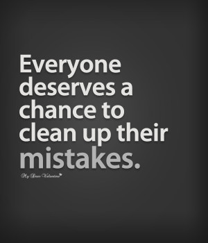 Life Quotes - Everyone deserves a chance to clean up