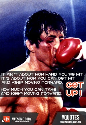Rocky Quotes Get Up   How much you can take and keep moving forward