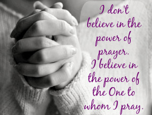 Don't Believe in the Power of Prayer