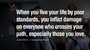 ... love. Empowering Jordan Belfort Quotes As Seen In Wolf Of Wall Street