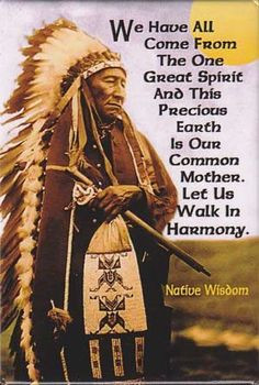 ... is our common Mother. Let us walk in Harmony. - Native American quote