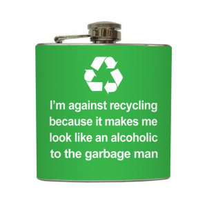 Funny Against Recycling Alcoholic Flask Liquid Courage 21st Birthday ...
