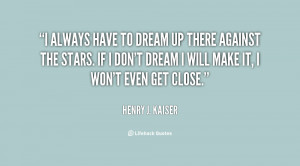 Henry J Kaiser Quotes