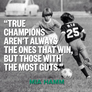 Love Soccer — Mia Hamm quotes