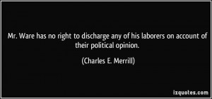 right to discharge any of his laborers on account of their political ...