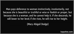 to woman instinctively, involuntarily, not because she is beautiful ...