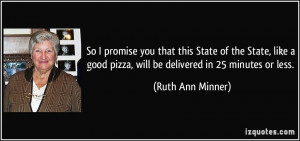 So I promise you that this State of the State, like a good pizza, will ...