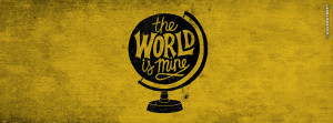 The World Is Mine Wallpaper